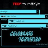 TEDxYouth@Kyiv 2019: Celebrate troubles